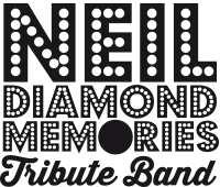 Neil Diamond Memories Tribute Band